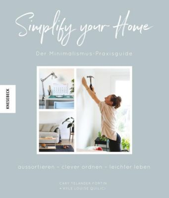 Simplify your Home, Cary Telander Fortin, Kyle Louise Quilici