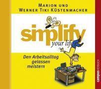 Simplify your life - Den Arbeitsalltag gelassen meistern, 1 Audio-CD, Marion & Werner Tiki Küstenmacher