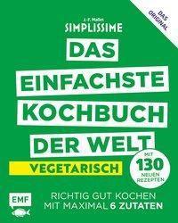 Simplissime - Das einfachste Kochbuch der Welt: Vegetarisch mit 130 neuen Rezepten - Jean-François Mallet |