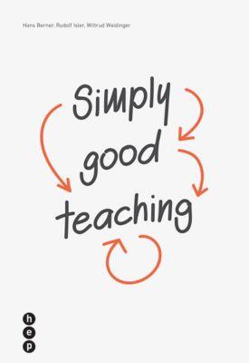 Simply good teaching, Hans Berner, Rudolf Isler, Wiltrud Weidinger