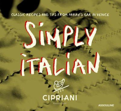 Simply Italian by Cipriani, Arrigo Cipriani