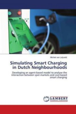 Simulating Smart Charging in Dutch Neighbourhoods, Michiel van Lelyveld
