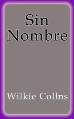 Sin Nombre, Wilkie Collins