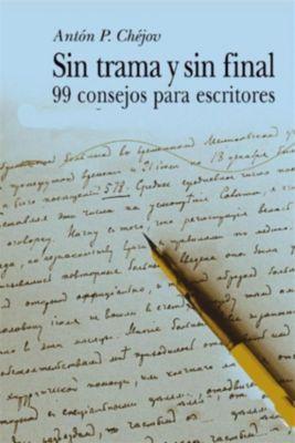 Sin trama y sin final - 99 Consejos para escritores, Antón Chéjov