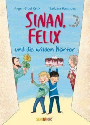 Sinan, Felix und die wilden Wörter - Aygen-Sibel Çelik |
