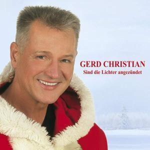 Sind Die Lichter Angezündet, Gerd Christian