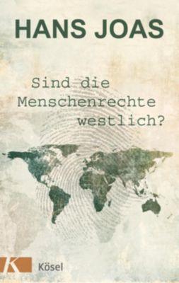 Sind die Menschenrechte westlich? - Hans Joas |