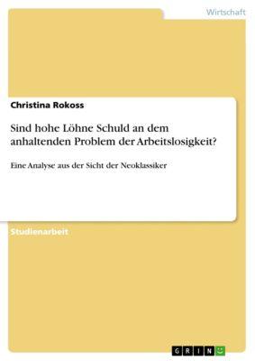 Sind hohe Löhne Schuld an dem anhaltenden Problem der Arbeitslosigkeit?, Christina Rokoss