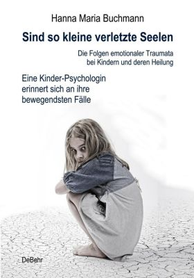 Sind so kleine verletzte Seelen - Hanna Maria Buchmann |