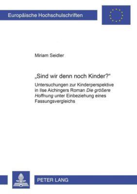 «Sind wir denn noch Kinder?», Miriam Seidler