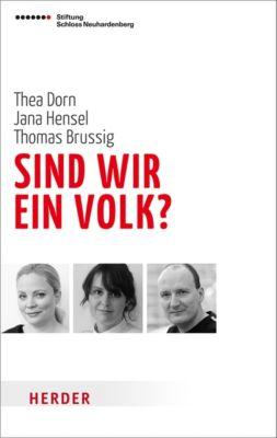 Sind wir ein Volk?, Thea Dorn, Jana Hensel, Thomas Brussig