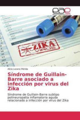 Síndrome de Guillain-Barre asociado a infección por virus del Zika, Alicia Lozano Mérida