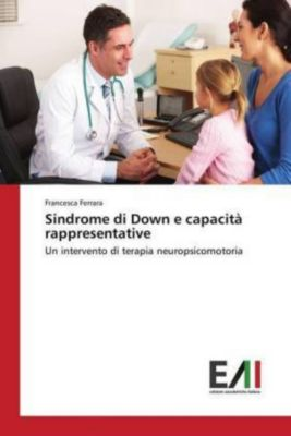 Sindrome di Down e capacità rappresentative, Francesca Ferrara