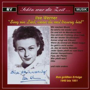 Sing ein Lied, wenn du mal traurig bist, Ilse Werner