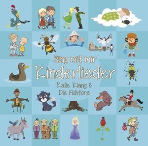 Sing Mit Mir Kinderlieder Vol.1, Kalle Klang & Die Flohtöne