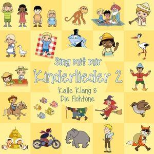 Sing Mit Mir Kinderlieder Vol.2, Kalle Klang & Die Flöhtöne