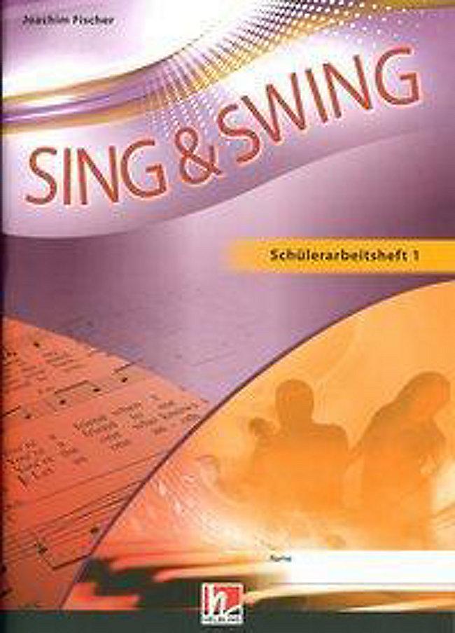 Sing & Swing - DAS neue Liederbuch: Schülerarbeitsheft 1 Buch