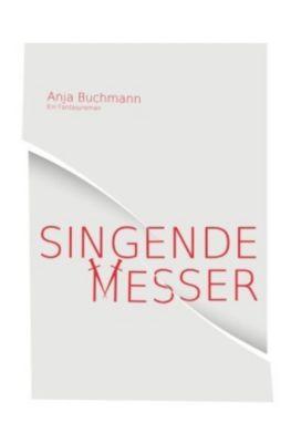 Singende Messer - Anja Buchmann |