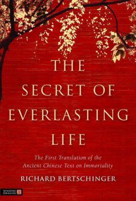 Singing Dragon: The Secret of Everlasting Life, Richard Bertschinger