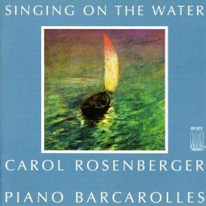Singing..Water/Barcarolen, Carol Rosenberger