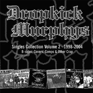 Singles Collection 1998 - 2004, Dropkick Murphys