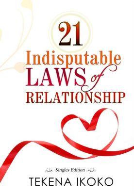 Singles Edition: 21 Indisputable Laws Of Relationship (Singles Edition), Tekena Ikoko