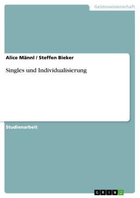 Singles und Individualisierung, Steffen Bieker, Alice Männl