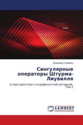 Singulyarnye operatory Shturma-Liuvillya, Vladimir Starinec