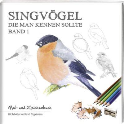 Singvögel - die man kennen sollte - Bernd Pöppelmann |