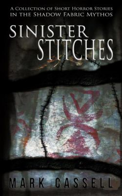 Sinister Stitches, Mark Cassell