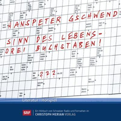 Sinn des Lebens - drei Buchstaben!, Hanspeter Geschwend