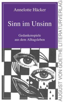Sinn im Unsinn - Annelotte Häcker  