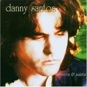 Sinners And Saints, Danny Santos
