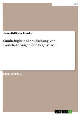Sinnhaftigkeit der Aufhebung von Pauschalierungen der Regelsätze, Jean-Philippe Franke