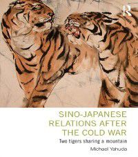 Sino-Japanese Relations After the Cold War, Michael Yahuda
