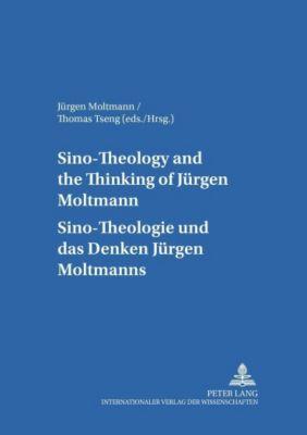 Sino-Theology and the Thinking of Jürgen Moltmann. Sino-Theologie und das Denken Jürgen Moltmanns