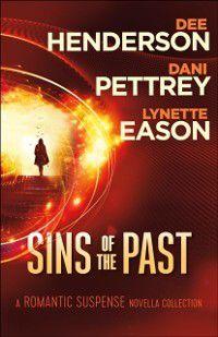 Sins of the Past, Dee Henderson, Lynette Eason, Dani Pettrey
