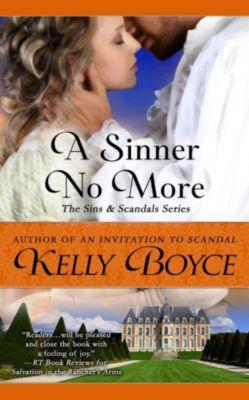 Sins & Scandals Series: A Sinner No More (Sins & Scandals Series, #6), Kelly Boyce