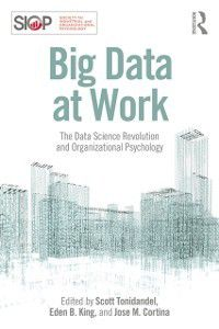 SIOP Organizational Frontiers Series: Big Data at Work
