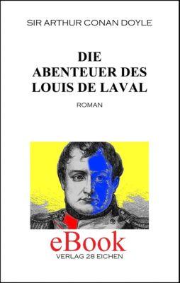 Sir Arthur Conan Doyle: Ausgewählte Werke: Die Abenteuer des Louis de Laval, Arthur Conan Doyle