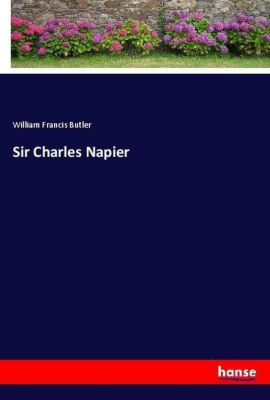 Sir Charles Napier, William Francis Butler