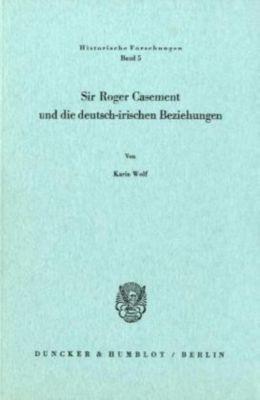 Sir Roger Casement und die deutsch-irischen Beziehungen., Karin Wolf