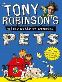 Sir Tony Robinson's Weird World of Wonders: Pets, Sir Tony Robinson