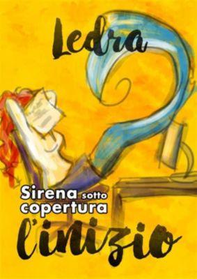 Sirena sotto copertura: l'inizio, Ledra