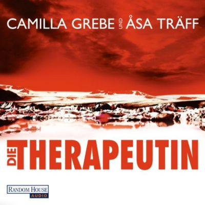 Siri Bergmann Band 1: Die Therapeutin, Camilla Grebe, Åsa Träff
