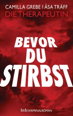 Siri Bergmann Band 3: Bevor du stirbst, Camilla Grebe, Åsa Träff