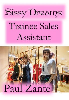 Sissy Dreams: Trainee Sales Assistant, Paul Zante