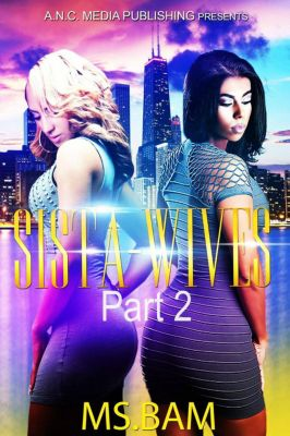 SistaWives: Sista-Wives (Part 2), Ms. Bam
