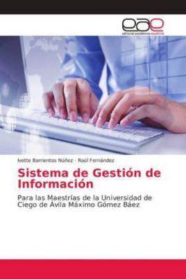 Sistema de Gestión de Información, Ivette Barrientos Núñez, Raúl Fernández