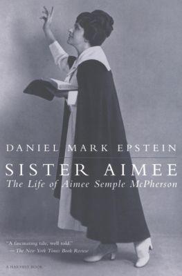 Sister Aimee, Daniel Mark Epstein